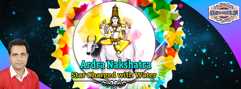 Ardra Nakshatra – Star Charged with Water