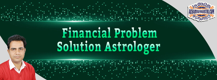 Financial Problem Solution Astrologer