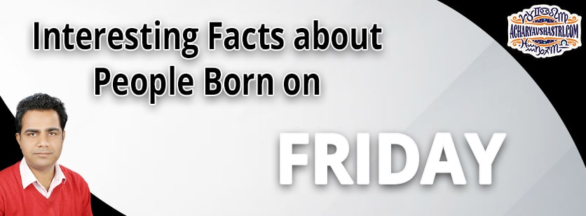 Personality Traits of People Born on Friday