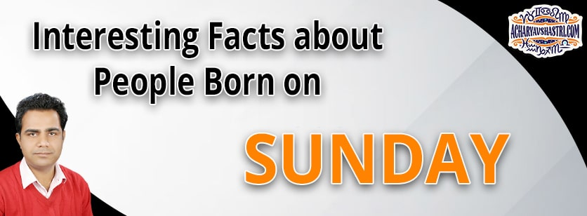 Personality Traits of People Born on Sunday