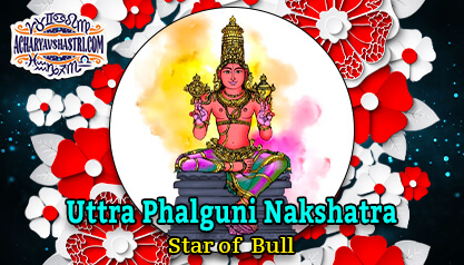 Uttra Phalguni Nakshatra- Star of Bull