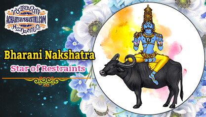 Bharani Nakshatra Mythology - Star of Restraints