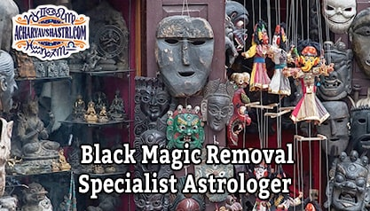 Black Magic Removal Specialist Astrologer