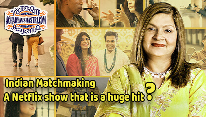 Indian Matchmaking: A Netflix show that is a huge hit?