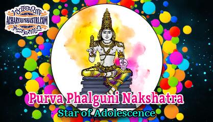 Purva Phalguni - Star of Adolescence