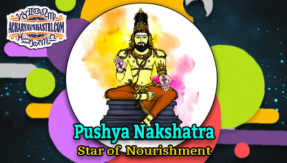 Pushya Nakshatra - Star of Nourishment