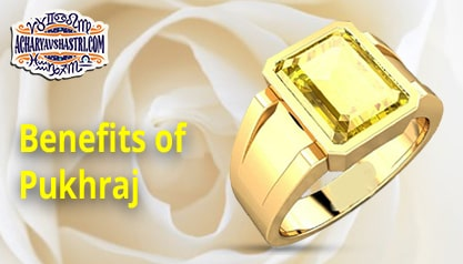 What are the Benefits of Pukhraj Stone