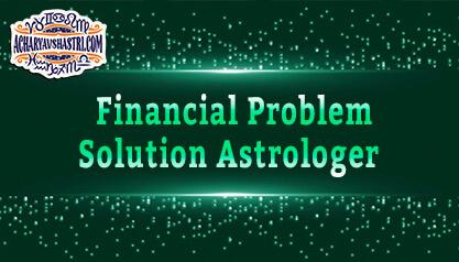 Financial Problem Solution Astrologer