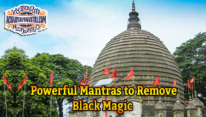 Powerful Mantras to Remove Black Magic